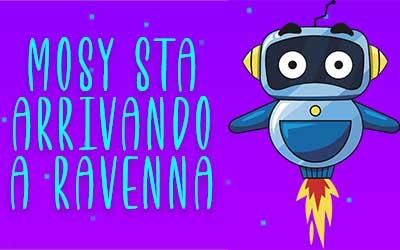 Coming soon: dal 16 settembre Mosy arriva a Ravenna!